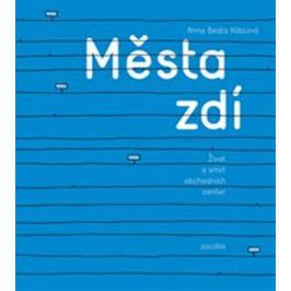 Produkt Háblová Anna Beata: Města zdí - Život a smrt obchodních center Slovníky a učebnice