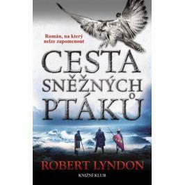 Lyndon Robert: Cesta sněžných ptáků