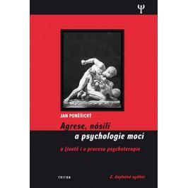 Poněšický Jan: Agrese, násilí a psychologie moci v životě i v procesu psychoterapie