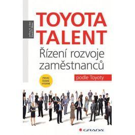 Liker Jeffrey K., Meier David P.,: Toyota Talent - Řízení rozvoje zaměstnanců podle Toyoty