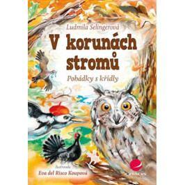 Selingerová Ludmila: V korunách stromů - Pohádky s křídly