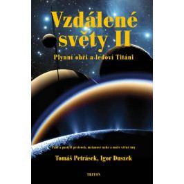 Petrásek Tomáš, Duszek Igor: Vzdálené světy II. - Plynní obři a ledoví Titáni