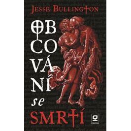Bullington Jesse: Obcování se smrtí