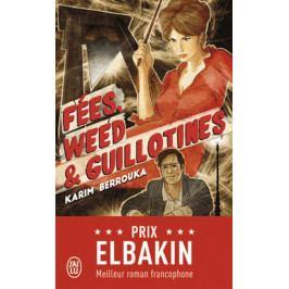 Berrouka Karim: Fées, weed et guillotines - Petite fantaisie pleine d'urbanité