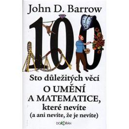 Produkt Barrow John D.: Sto důležitých věcí o matematice a umění, které nevíte (a ani nevíte, že je nevíte) Věda, technika