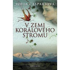 Caspariová Sofia: Argentinská sága 1: V zemi korálového stromu