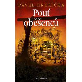 Hrdlička Pavel: Pouť oběšenců