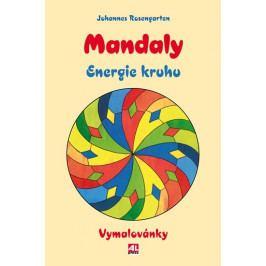 Rosengarten Johannes: Mandaly - Energie kruhu