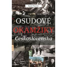 Produkt Pacner Karel: Osudové okamžiky Československa Historie a dějiny