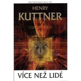 Kuttner Henry: Více než lidé