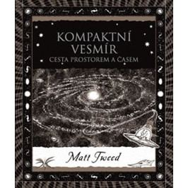 Tweed Matt: Kompaktní vesmír - Cesta prostorem a časem