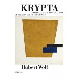 Wolf Hubert: Krypta - Kapitoly z dějin římské církve od středověku po současnost