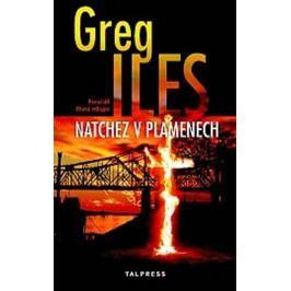 Iles Greg: Natchez v plamenech