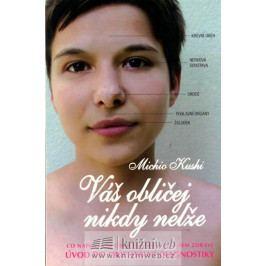 Kushi Michio: Váš obličej nikdy nelže - Úvod do orientální diagnostiky