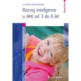 Bäcker–Braun Katharina: Rozvoj inteligence u dětí od 3 do 6 let