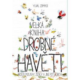 Zommer Yuval: Velká kniha drobné havěti - Brouci, mouchy, žížaly a jiné potvůrky