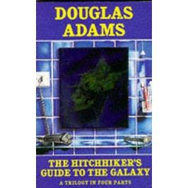 Adams Douglas: The Hitchhiker´s Guide to Galaxy: A Trilogy in Four Parts