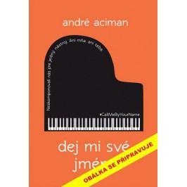 Aciman André: Dej mi své jméno