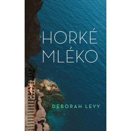 Levy Deborah: Horké mléko