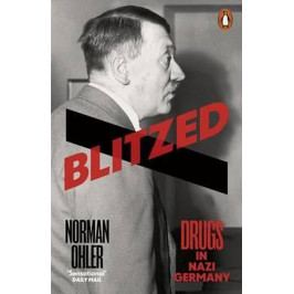 Ohler Norman: Blitzed : Drugs in Nazi Germany
