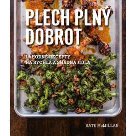 McMillan Kate: Plech plný dobrot - Lahodná jídla, která můžete jíst rukama