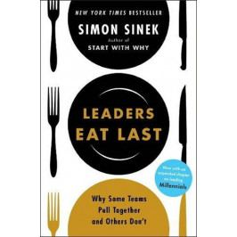 Sinek Simon: Leaders Eat Last : Why Some Teams Pull Together and Others Don´t