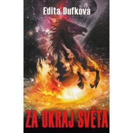 Dufková Edita: Za okraj světa