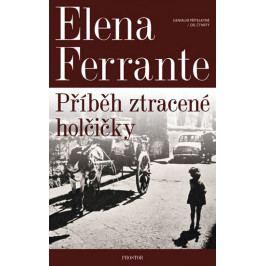 Ferrante Elena: Geniální přítelkyně 4 - Příběh ztracené holčičky