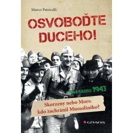 Patricelli Marco: Osvoboďte duceho!