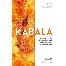 Wells David: Kabala pro každého - Objevte mocné nástroje zkoumání praktické magie a stromu života