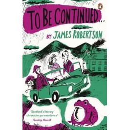 Robertson James: To be Continued...