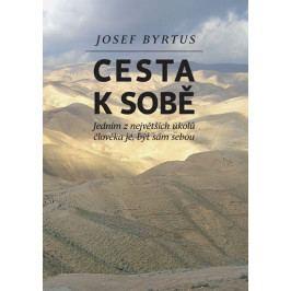 Byrtus Josef: Cesta k sobě - Jedním z největších úkolů člověka je, být sám sebou