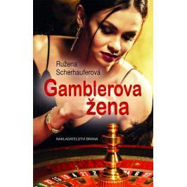 Scherhauferová Růžena: Gamblerova žena