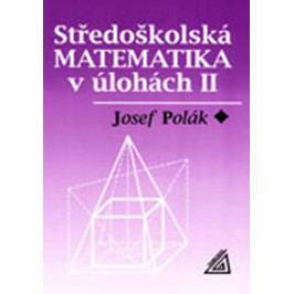 Polák Josef: Středoškolská matematika v úlohách II