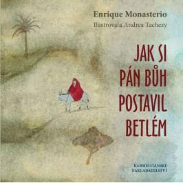 Monasterio Enrique: Jak si Pán Bůh postavil betlém