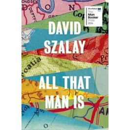 Szalay David: All That Man Is