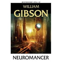 Gibson William: Neuromancer Mistrovská díla SF