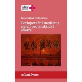 Seidlová Dagmar, Štourač Petr,: Perioperační medicína nejen pro praktické lékaře