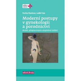 Marešová Pavlína, Fiala Luděk,: Moderní postupy v gynekologii a porodnictví