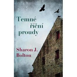 Bolton Sharon J.: Temné říční proudy