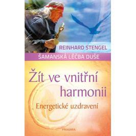 Stengel Reinhard: Žít ve vnitřní harmonii - Energetické uzdravení