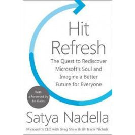Nadella Satya: Hit Refresh : The Quest to Rediscover Microsoft´s Soul and Imagine a Better Future fo