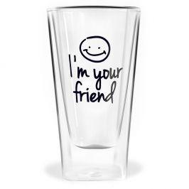 Dvoustěnná sklenice Vialli Design Im Your Friend, 300ml